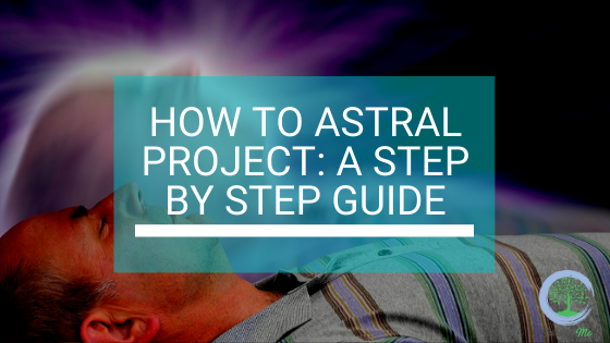 How to Astral Project: A Step by Step Guide