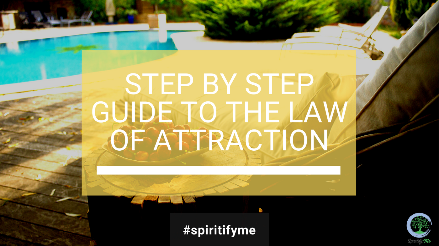 Step by Step Guide to the Law of Attraction