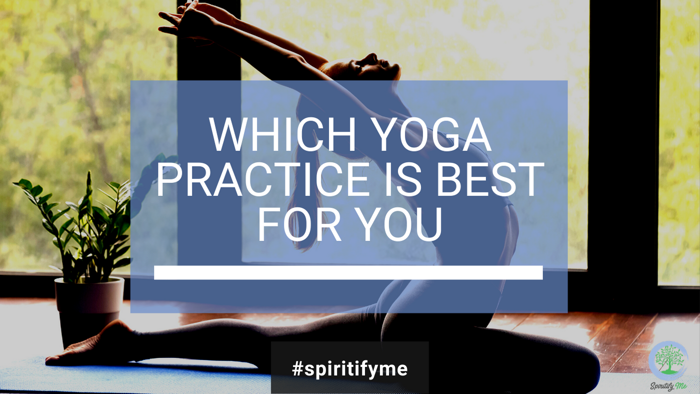 Which Yoga Practice Is Best For You