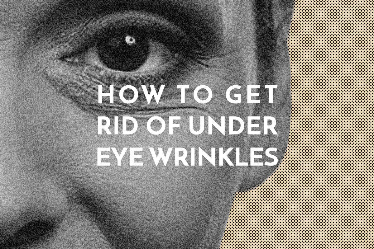 How to Get Rid of Under Eye Wrinkles