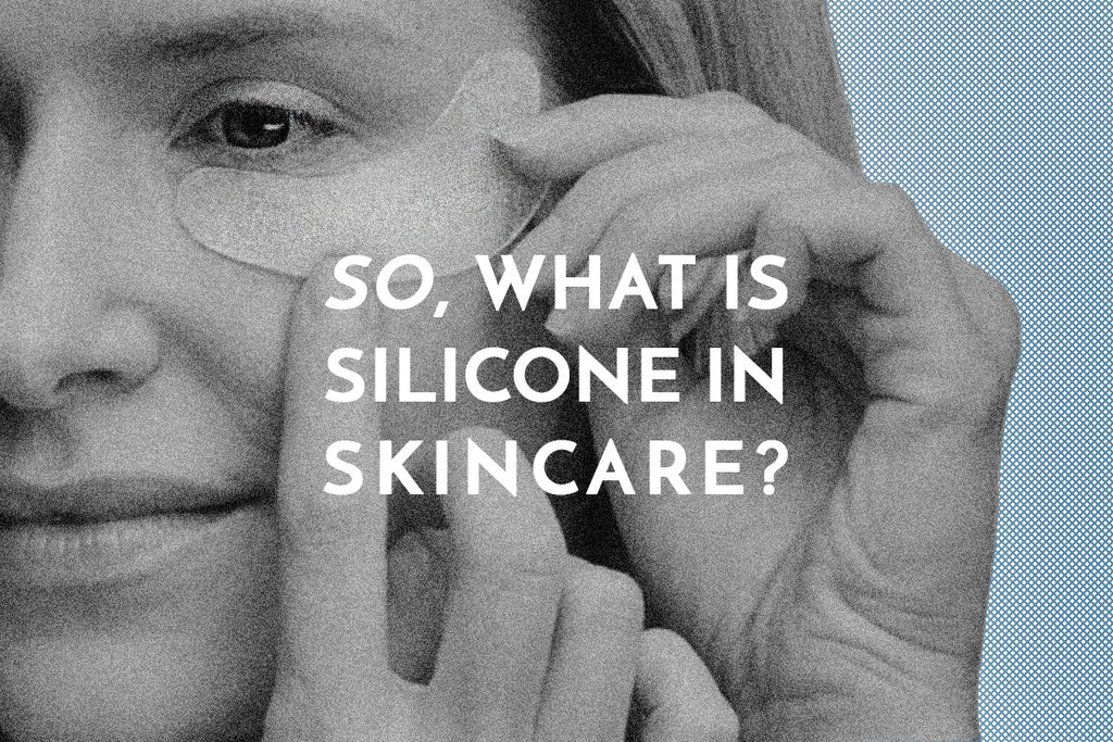 What Is Silicone in Skincare?