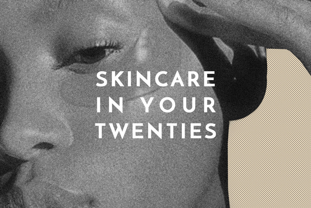 Real Talk: Skincare in Your 20s: Do's & Don'ts
