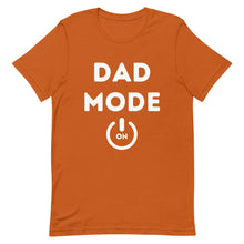 Load image into Gallery viewer, Dad Mode T-Shirt