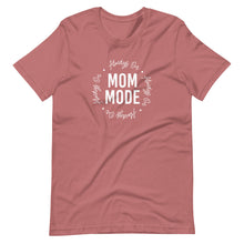 Load image into Gallery viewer, Mom Mode T-Shirt
