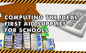 How To Compute The Ideal First Aid Supplies For Schools (Mass Casualty – Earthquake Preparedness)