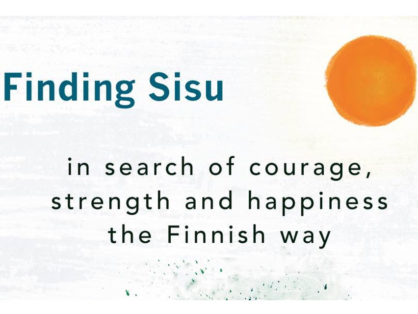 How to cultivate and find your Sisu