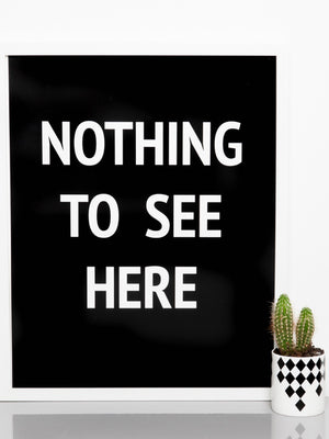Nothing to See Here Art Print - Cloudberry Living