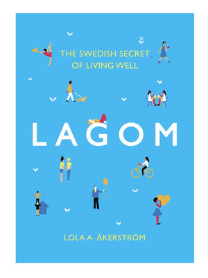 Lagom The Swedish Secret of Living Well Book by Lola A Åkerström - Cloudberry Living