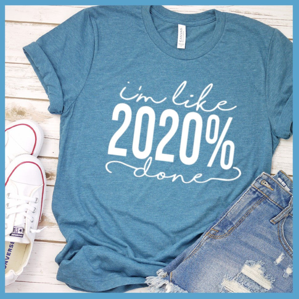 2020% Done T-Shirt