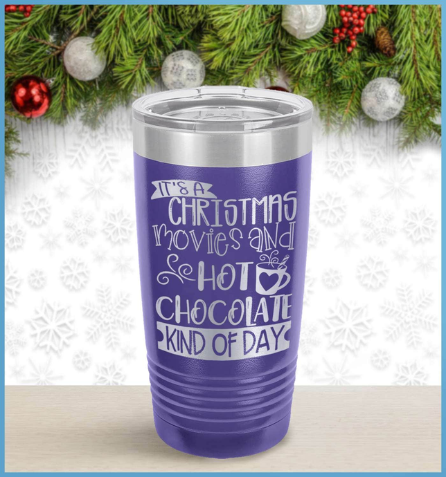 Christmas Tumbler: It's Christmas Movies and Hot Chocolate Kind of Day