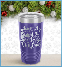 Load image into Gallery viewer, Christmas Tumbler: Just A Girl Who Loves Christmas Version 2