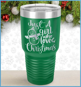 Christmas Tumbler: Just A Girl Who Loves Christmas