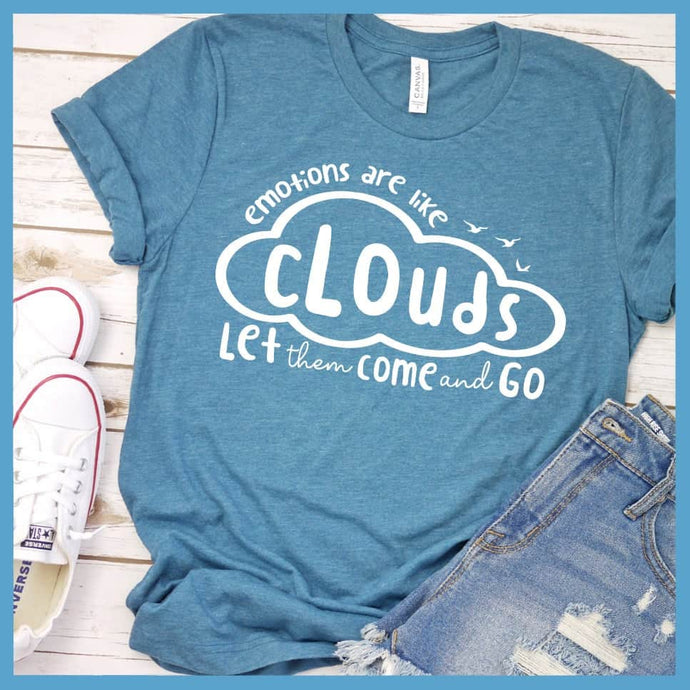 Emotions Are Like Clouds T-Shirt