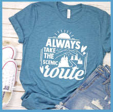 Load image into Gallery viewer, Always Take The Scenic Route T-Shirt