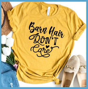 Barn Hair Don't Care T-Shirt