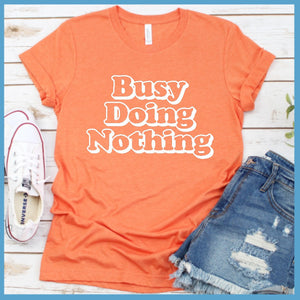 Busy Doing Nothing T-Shirt