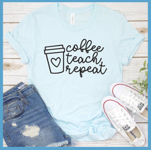 Load image into Gallery viewer, Coffee Teach Repeat T-Shirt