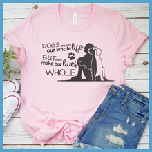 Load image into Gallery viewer, Dogs Are Not Our Whole Life  T-Shirt