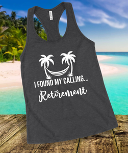 I Found My Calling... Retirement Tank Top