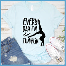 Load image into Gallery viewer, Everyday I'm Tumblin' T-Shirt