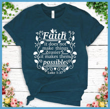 Load image into Gallery viewer, Faith It Does Not Make Things Easier T-Shirt