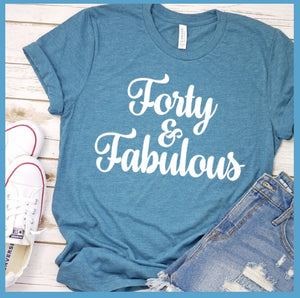 Forty and Fab T-Shirt
