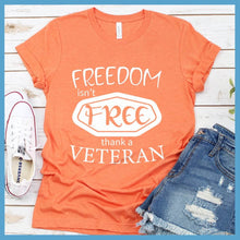 Load image into Gallery viewer, Freedom Isn't Free, Thank A Veteran T-Shirt