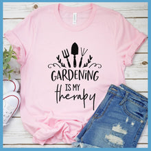 Load image into Gallery viewer, Gardening Is My Therapy Version 2 T-Shirt