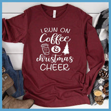 Load image into Gallery viewer, I Run On Coffee And Christmas Cheer Long Sleeves