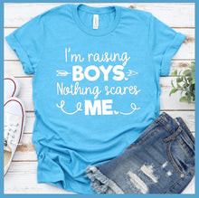 Load image into Gallery viewer, I'm Raising Boys T-Shirt