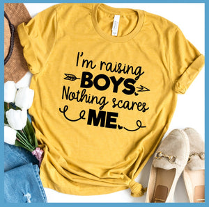 I'm Raising Boys T-Shirt
