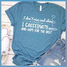 Load image into Gallery viewer, I Caffeinate and Hope for the Best  T-Shirt