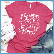 Load image into Gallery viewer, Ice Cream Is Cheaper Than Therapy T-Shirt
