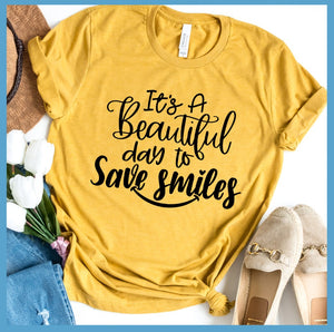 It's A Beautiful Day To Save Smiles T-Shirt
