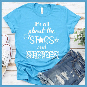 It's All About The Stars And Stripes T-Shirt