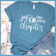 Load image into Gallery viewer, Just One More Chapter T Shirt