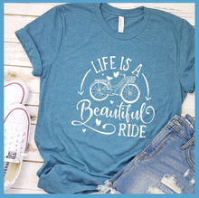 Load image into Gallery viewer, Life Is A Beautiful Ride T-Shirt