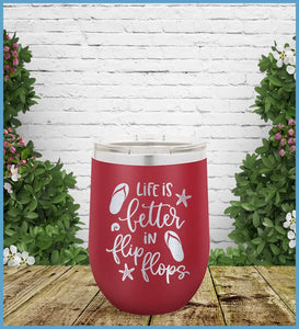 Life Is Better In Flip Flops Tumbler