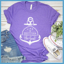 Load image into Gallery viewer, Life Is Better On The Boat T-Shirt