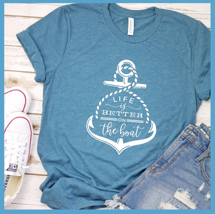 Life Is Better On The Boat T-Shirt
