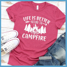 Load image into Gallery viewer, Life Is Better Around The Campfire T-Shirt