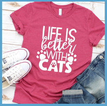Load image into Gallery viewer, Life Is Better With Cats T-Shirt