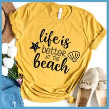 Load image into Gallery viewer, Life Is Better At The Beach Version 4 T-Shirt