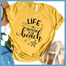 Load image into Gallery viewer, Life Is Better At The Beach Version 5 T-Shirt