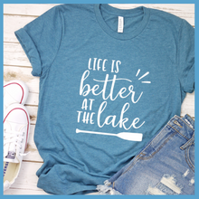 Load image into Gallery viewer, Life Is Better At The Lake Version 2 T-Shirt