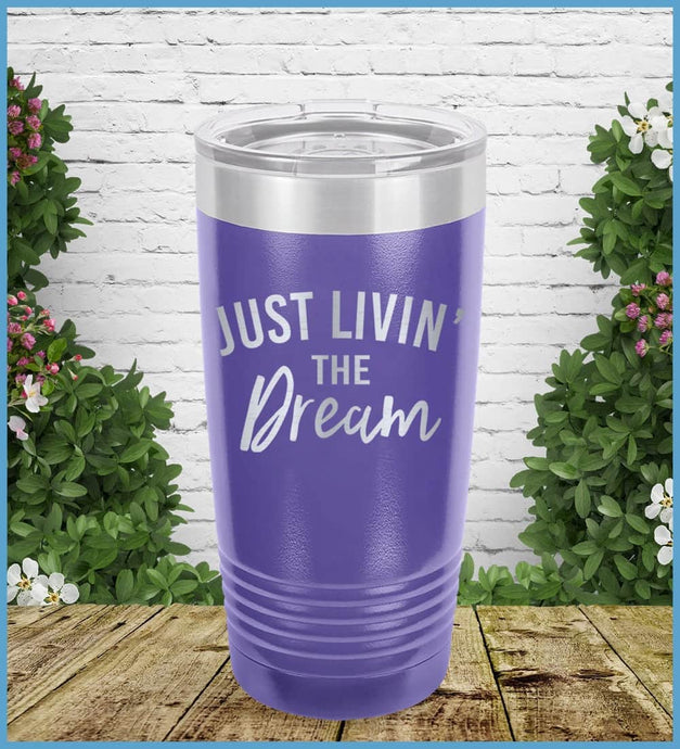 Just Livin' The Dream Tumbler