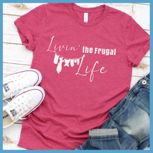 Load image into Gallery viewer, Livin' The Frugal Life T-Shirt