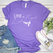 Load image into Gallery viewer, Livin' The Frugal Life Version 2 T-Shirt