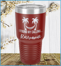 Load image into Gallery viewer, I Found My Calling... Retirement Tumbler