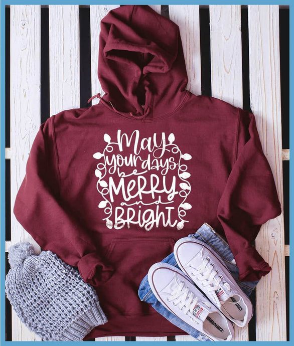 May Your Days Be Merry and Bright Hoodie